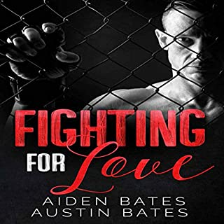 Fighting for Love                   By:                                                                                                                                 Aiden Bates,                                                                                        Austin Bates                               Narrated by:                                                                                                                                 Jamie Garrett                      Length: 4 hrs and 55 mins     Not rated yet     Overall 0.0