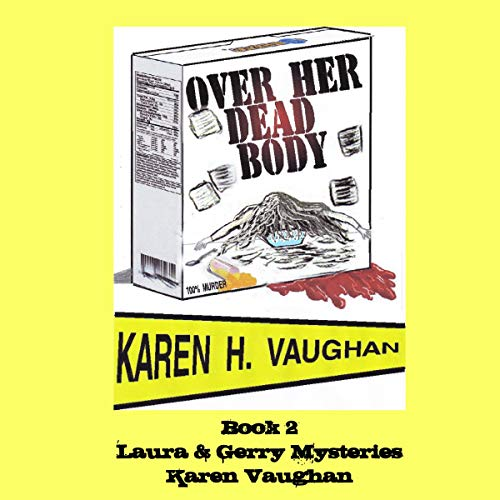 Over Her Dead Body Audiobook By Karen H. Vaughan cover art