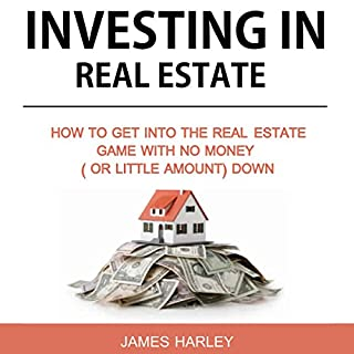 Investing in Real Estate: How to Get into the Real Estate Game with No Money Down audiobook cover art
