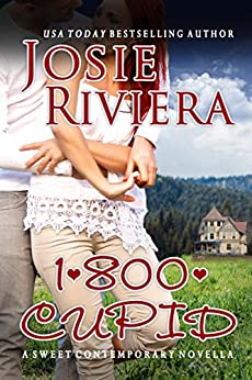 1-800-CUPID: A Sweet Contemporary Romance Novella (Flipping For You Book 1) by [Josie Riviera]