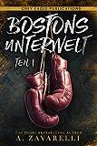 Bostons Unterwelt: Teil eins (German Edition)...