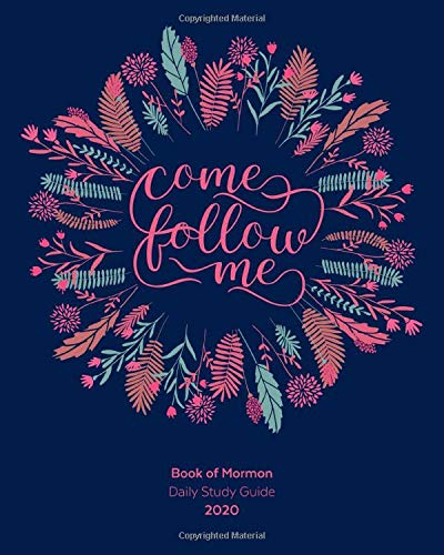 Come Follow Me Book of Mormon Daily Study Guide 2020: Floral Cover Edition -  Chosen, Rightly, Paperback