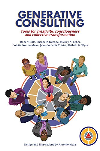 GENERATIVE CONSULTING: Tools for creativity, consciousness and collective transformation (English Edition)