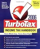 The Turbotax 2006 Income Tax Handbook: Taxes Made Easy. Taxes Done Right. (TurboTax Income Tax Handbook: Taxes Made Easy, Taxes Done Right)