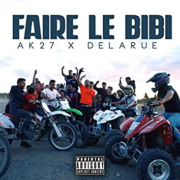 Faire Le Bibi (feat. Delarue)