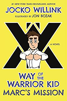 Marc's Mission: Way of the Warrior Kid (A Novel) by [Jocko Willink, Jon Bozak]