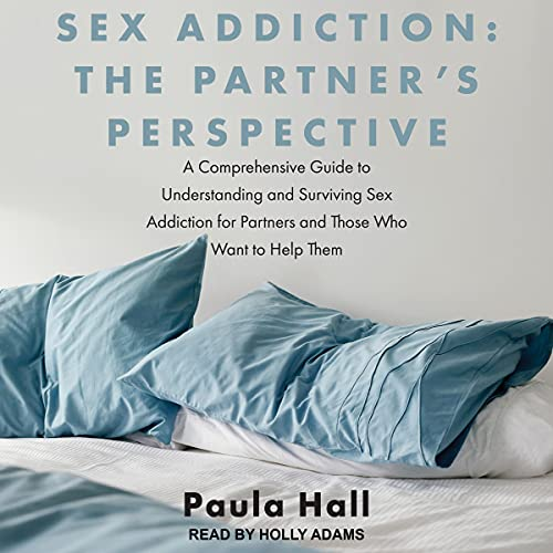Sex Addiction: The Partner's Perspective cover art