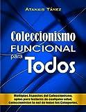 """Coleccionismo FUNCIONAL para todos: """"Múltiples aspectos del Coleccionismo, aptos para lectores de cualquier edad, Coleccionistas (o no) de todas las categorías"""" (Lideres Coleccionistas nº 1)"""