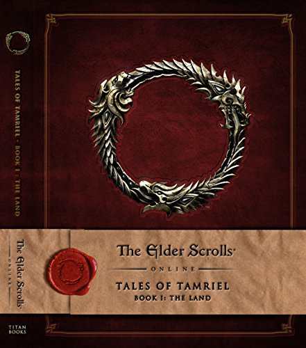 The Elder Scrolls Online: Tales of Tamriel, Book I: The Land: Tales of Tamriel - Volume 1: The Land