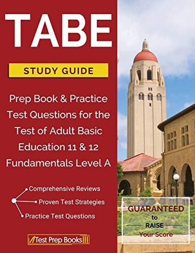 Tabe Test Study Guide Prep Book Practice Test Questions For The Test Of Adult Basic Education 11 12 Fundamentals Level A