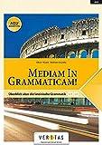 Mediam in Grammaticam!: Ueberblick ueber die lateinische Grammatik