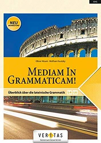 Medias in res! - Latein für den Anfangsunterricht: Mediam In Grammaticam! (Neubearbeitung) - Überblick über die lateinische Grammatik - Schülerbuch