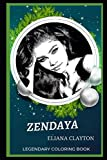 Zendaya Legendary Coloring Book: Relax and Unwind Your Emotions with our Inspirational and Affirmative Designs: 0 (Zendaya Legendary Coloring Books)
