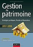 Gestion de patrimoine - Stratégies juridiques, fiscales et financières (2017-2018)