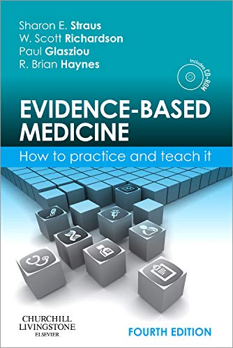 Compare Textbook Prices for Evidence-Based Medicine: How to Practice and Teach It Straus, Evidence-Based Medicine 4 Edition ISBN 9780702031274 by Straus MD, Sharon E.,Glasziou MRCGP FRACGP PhD, Paul,Richardson MD, W. Scott,Haynes MD, R. Brian