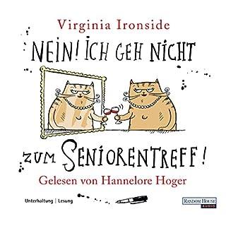 Nein! Ich geh nicht zum Seniorentreff!                   Autor:                                                                                                                                 Virginia Ironside                               Sprecher:                                                                                                                                 Hannelore Hoger                      Spieldauer: 3 Std. und 47 Min.     75 Bewertungen     Gesamt 3,9