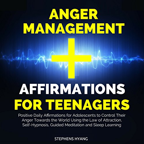 Anger Management Affirmations for Teenagers audiobook cover art