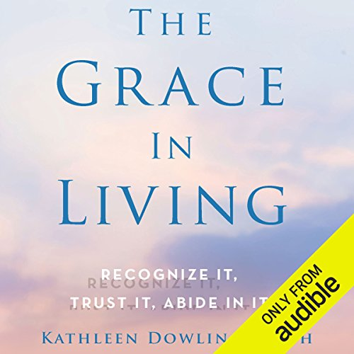 The Grace in Living audiobook cover art