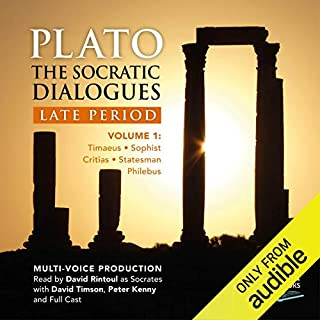The Socratic Dialogues: Late Period, Volume 1     Timaeus, Critias, Sophist, Statesman, Philebus              By:                                                                                                                                 Plato,                                                                                        Benjamin Jowett - translator                               Narrated by:                                                                                                                                 David Rintoul,                                                                                        David Timson,                                                                                        Peter Kenny,                   and others                 Length: 10 hrs and 41 mins     2 ratings     Overall 5.0