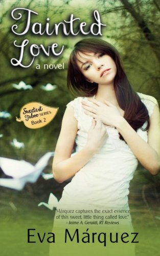 Tainted Love: A Novel (Sweetest Taboo Series, Band 2)