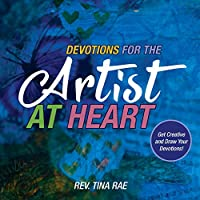 Devotions for the Artist at Heart: Get Creative and Draw Your Devotions