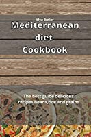 Mediterranean Diet Cookbook: The best guide delicious recipes Beans, rice and grains