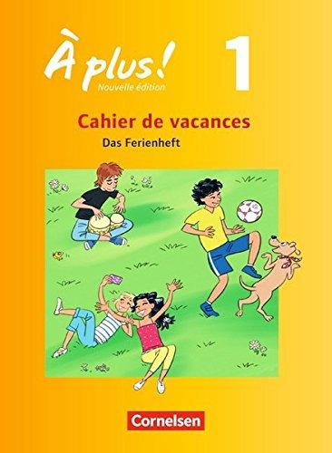 À plus ! - Nouvelle édition - Zu allen Ausgaben: Band 1 - Cahier de vacances: Ferien-Arbeitsheft. Mit Lösungen zur Selbstkontrolle und Audiomaterial als Download