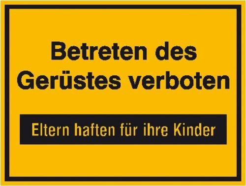 4240. Hinweisschild zur Baustellenkennzeichnung Betreten des Gerüstes verboten Aluminium geprägt Größe 33,00 cm x 25,00 cm