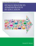 Human Resources Administration in Education (10th Edition) (Allyn & Bacon Educational Leadership)