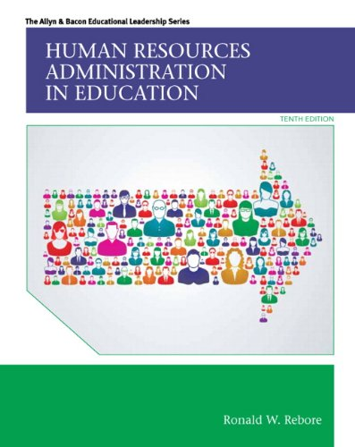 Compare Textbook Prices for Human Resources Administration in Education Allyn & Bacon Educational Leadership 10 Edition ISBN 9780133351934 by Rebore, Ronald