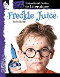 Freckle Juice: An Instructional Guide for Literature - Novel Study Guide for Elementary School Literature with Close Reading and Writing Activities (Great Works Classroom Resource)
