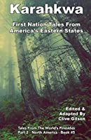 Karahkwa - First Nation Tales From America's Eastern States (Tales from the World's Firesides - North America)