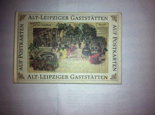 Alt-Leipziger Gaststätten auf Postkarten