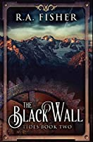 The Black Wall: Premium Hardcover Edition