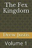 The Fex Kingdom: Volume 1