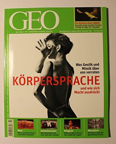 GEO Magazin 2011, Nr. 03 März - Körpersprache der Macht (was Gestik und Mimik über uns verraten), Fotoprojekt Rote Couch, Reise zum Mars, Bangkok, Singvogeljagd, Mordfall Museum