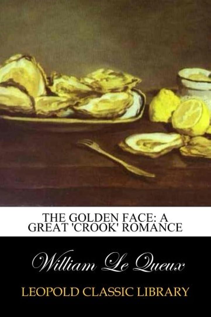 ギャップ逸脱傷跡The Golden Face: A Great 'Crook' Romance