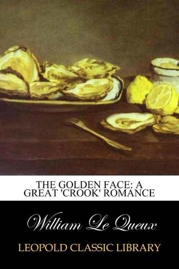 花嫁垂直参加者The Golden Face: A Great 'Crook' Romance