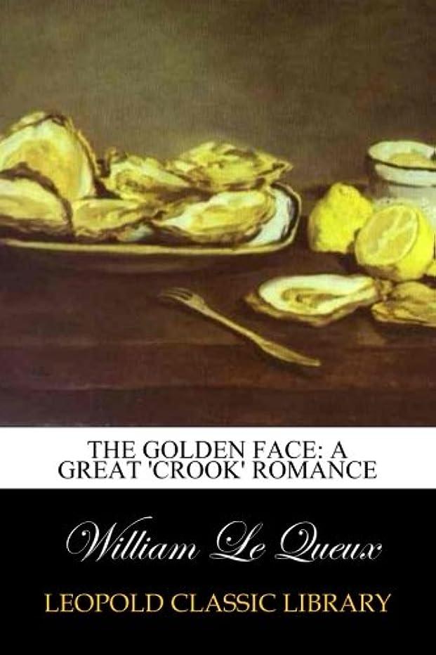 抑圧適合しましたシンカンThe Golden Face: A Great 'Crook' Romance