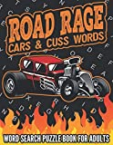 Road Rage Cars & Cuss Words - Word Search Puzzle Book for Adults: 25 Puzzles and Solutions - Includes Hidden Message in Each Word Find Puzzle