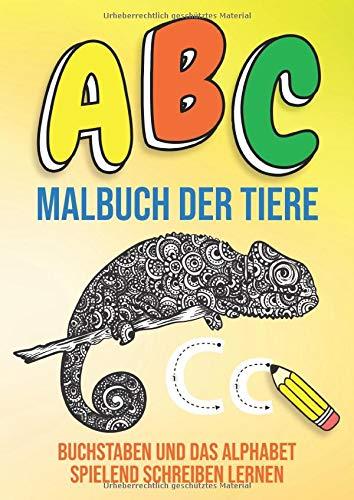 ABC Malbuch Der Tiere - Buchstaben Und Das Alphabet Spielend Schreiben Lernen: Ausmalbuch Für Kinder Ab 5 Jahre - Motiv: Gelb