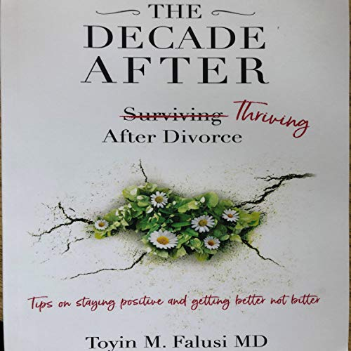The Decade After: Surviving Thriving After Divorce audiobook cover art