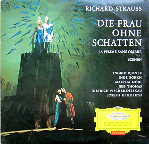Strauss: Die Frau ohne Schatten (Szenen) [Vinyl LP] [Schallplatte]