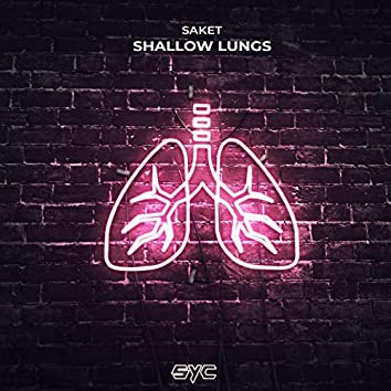 Shallow Lungs