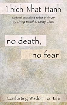 No Death, No Fear: Comforting Wisdom for Life by [Thich Nhat Hanh]