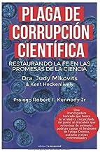 Plaga de corrupción científica: Restaurando la fe en las promesas de la ciencia (Fuera de colección) (Spanish Edition)