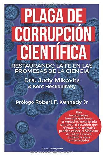 Plaga De Corrupción Científica: Restaurando la fe en las promesas de la ciencia: 0 (Fuera de colección)