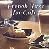 French Jazz for Cafe – Ambient Jazz, Romantic Music, Cafe Background, Lounge 2017