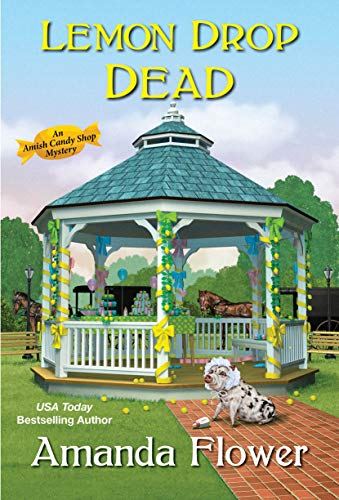 Lemon Drop Dead (An Amish Candy Shop Mystery Book 6) (English Edition)