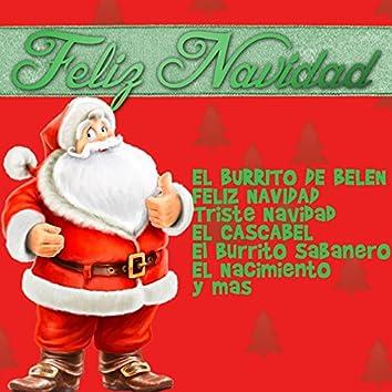 Feliz Navidad: El Burrito de Belen, Feliz Navidad, Triste Navidad, El Cascabel, El Burrito Sabanero, El Nacimiento y Mas